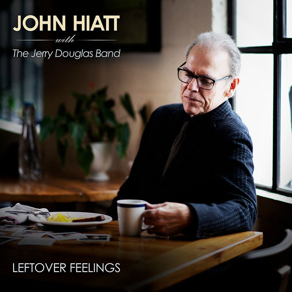 John Hiatt with The Jerry Douglas Band - Leftover Feelings [SIGNED CD]