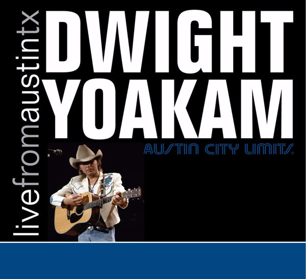 Dwight Yoakam - Live From Austin, TX [CD]