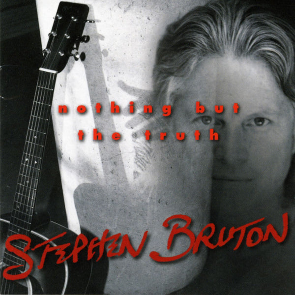 Stephen Bruton - Nothing But the Truth [CD]
