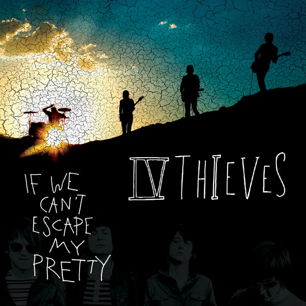 IV Thieves - If We Can't Escape My Pretty [CD]