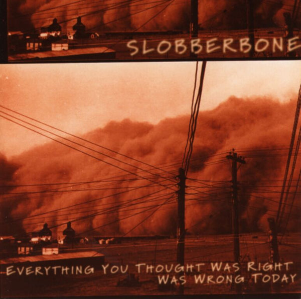 Slobberbone - Everything You Thought Was Right Was Wrong Today [CD]