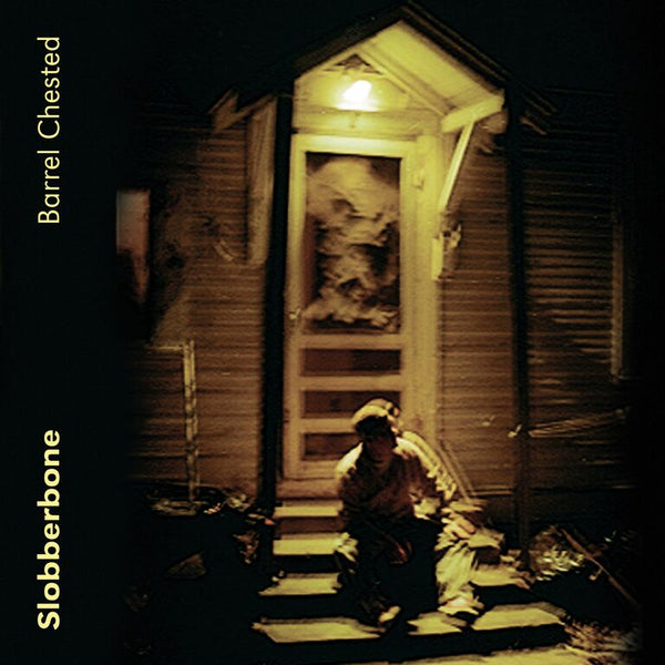 Slobberbone - Barrel Chested [CD]