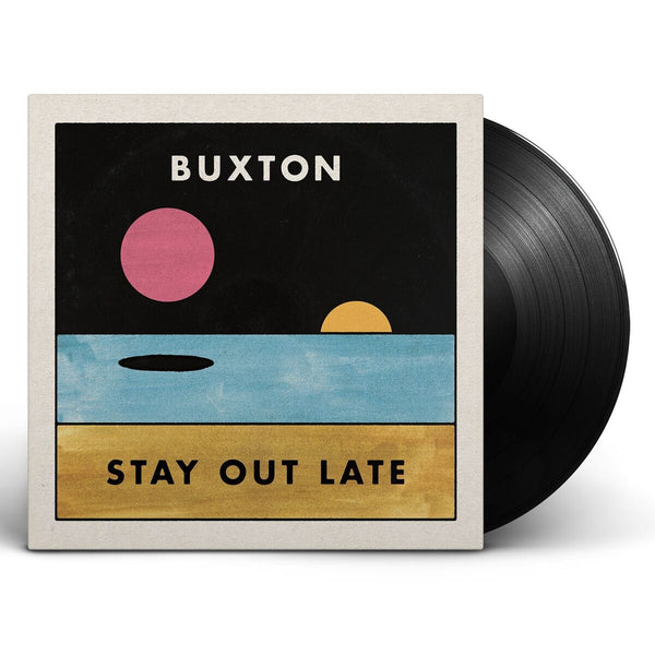 Buxton - Stay Out Late [Vinyl]
