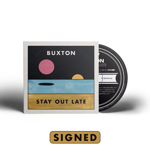 Buxton - Stay Out Late [SIGNED CD]