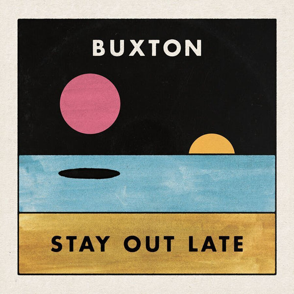 Buxton - Stay Out Late [Test Pressing]