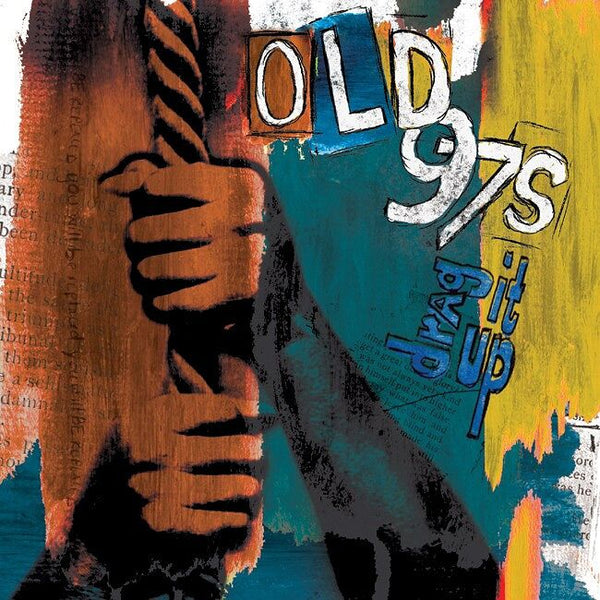 Old 97's - Drag It Up [CD]