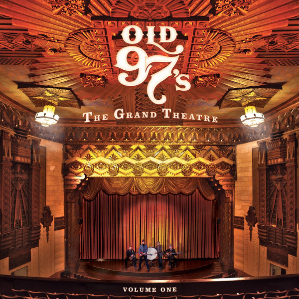 Old 97's - The Grand Theatre Volume One [CD]