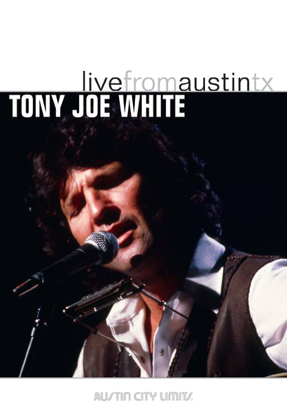Tony Joe White - Live From Austin, TX [DVD]