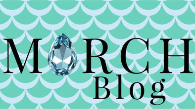 March Birthstone Blog