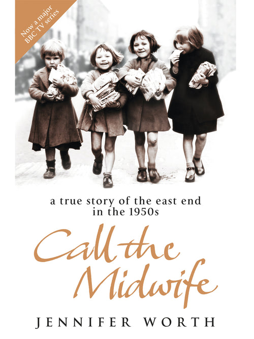 Call the Midwife: A True Story of the East End in the 1950s Book by Jennifer Worth