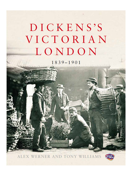 Dickens's Victorian London Book by Alex Werner and Tony Williams