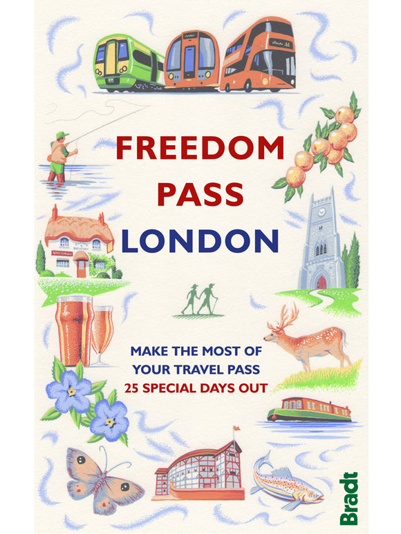 Freedom Pass London: Make the Most of Your Travel Pass - 25 Special Days Out Book by Mike Pentelow and Peter Arkell