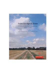 From Ice Age to Essex: A History of the People and Landscape of East London. Book by Pamela Greenwood,? Dominic Perring,? Peter Rowsome. Museum of London Archaeology.