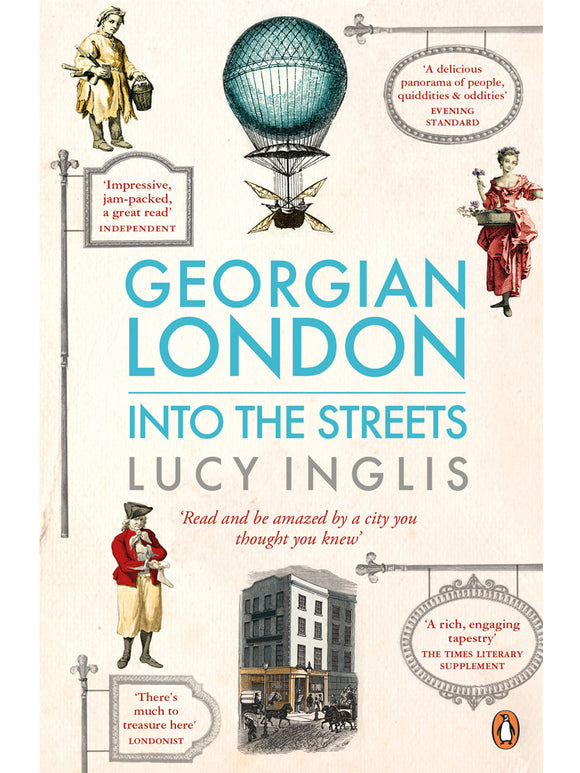 Georgian London: Into the Streets Book by Lucy Inglis