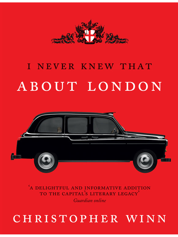 I Never Knew That About London Book (Illustrated Edition) by Christopher Winn