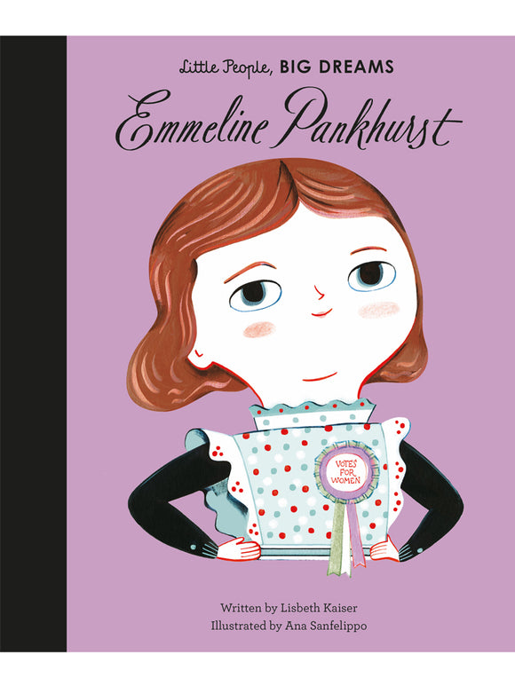 Emmeline Pankhurst (Little People, Big Dreams) book by Lisbeth Kaiser, illustrated by Ana Sanfelippo
