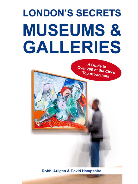 London's Secrets: Museums and Galleries. Book by David Hampshire, Robbi Atilgan
