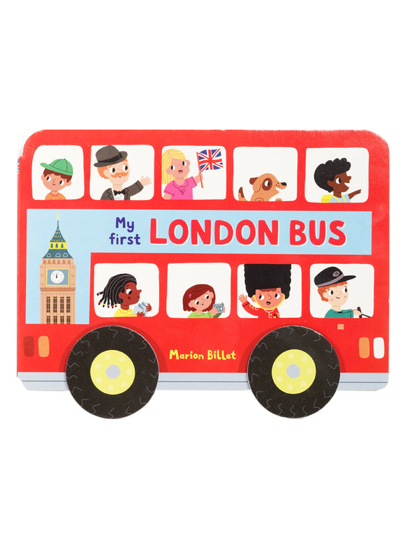 Whizzy Wheels: My First London Bus Book by Marion Billet