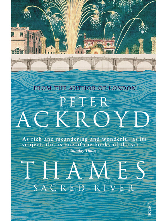 Thames: Sacred River Book by Peter Ackroyd