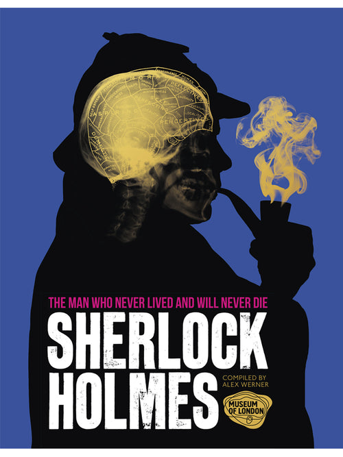Sherlock Holmes Exhibition Book by Alex Werner. Published by Museum of London/Ebury Press