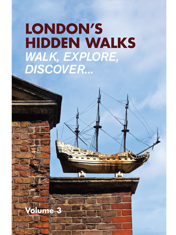 London's Hidden Walks Vol 3