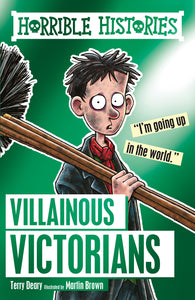 Horrible Histories: Villainous Victorians