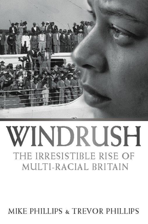 Windrush: The Irresistable Rise Of Multi-Racial Britain