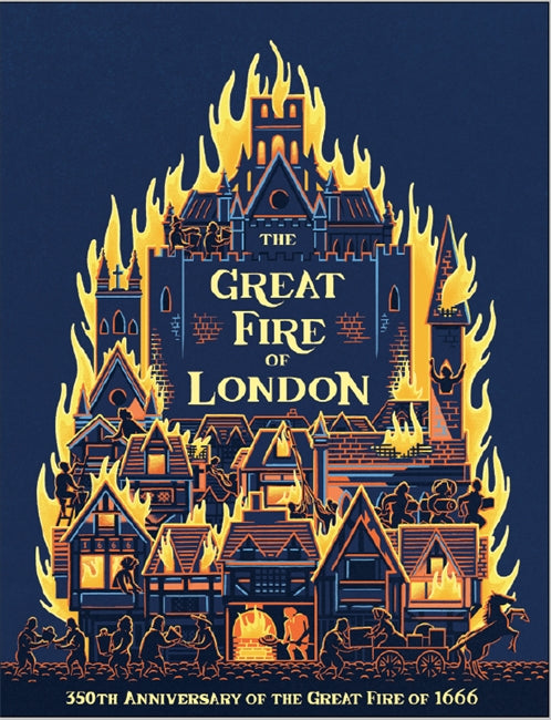 The Great Fire of London: Anniversary Edition of the Great Fire of 1666 Book by Emma Adams. Illustrated by James Weston Lewis.