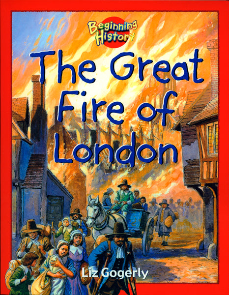 The Great Fire Of London (Beginning History) Book by Liz Gogerly