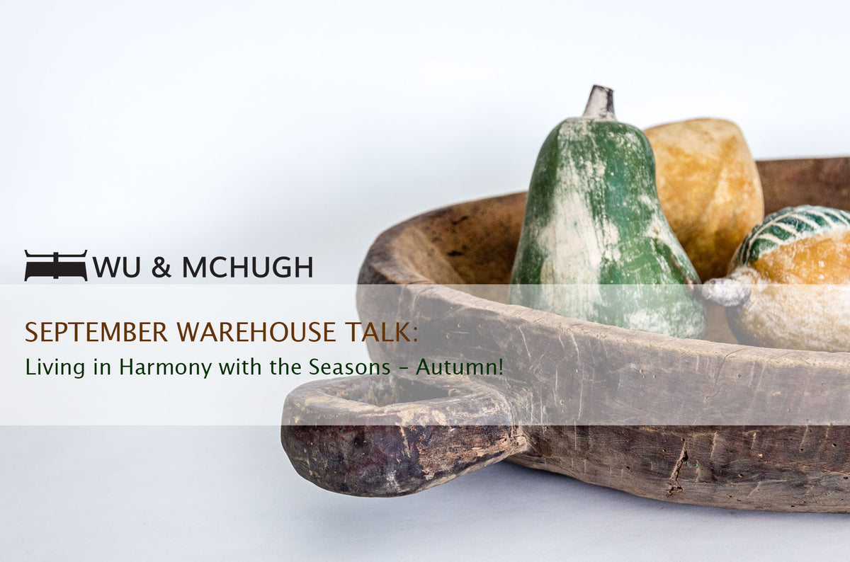 THE SEPTEMBER WAREHOUSE TALK : LIVING IN HARMONY WITH THE SEASONS - AUTUMN!