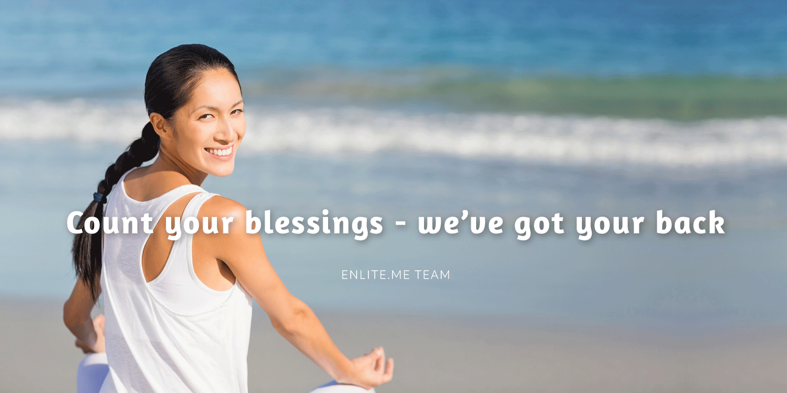 Count your blessings - we've got your back