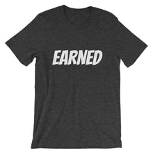 Earned NOT given Short-Sleeve T-Shirt