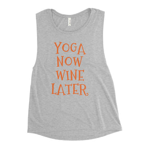 Yoga Now Wine Later Ladies' Muscle Tank