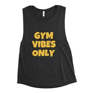 Gym Vibes Only Ladies' Muscle Tank