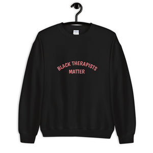 Black Therapists Matter Custom Unisex Sweatshirt