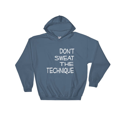 Don't Sweat The Technique Hooded Sweatshirt