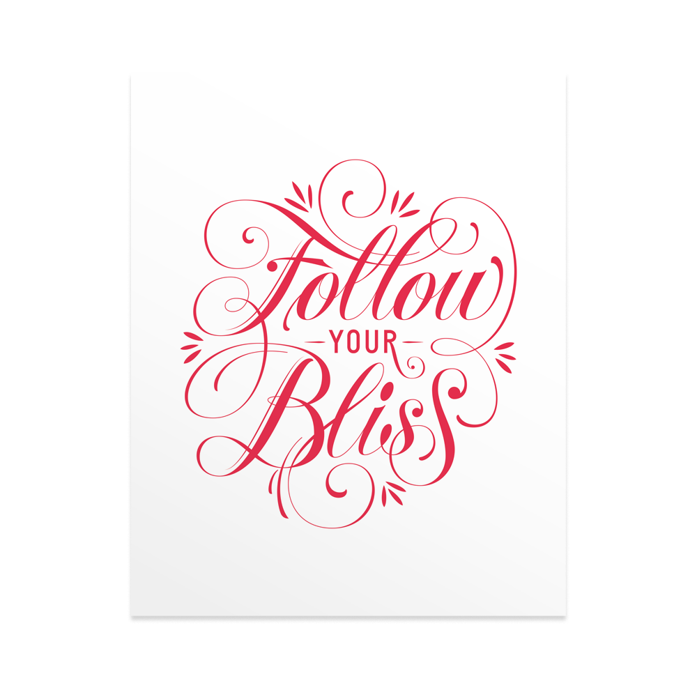 Follow Your Bliss - Print