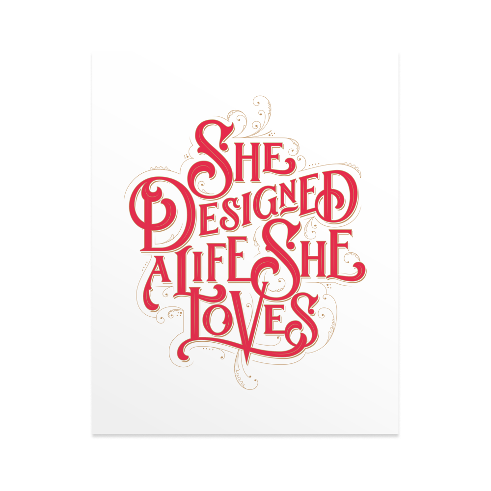She Designed a Life She Loves - Print