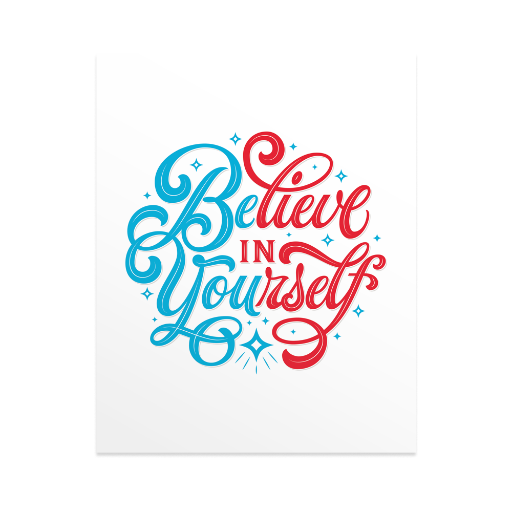 Believe in Yourself - Print