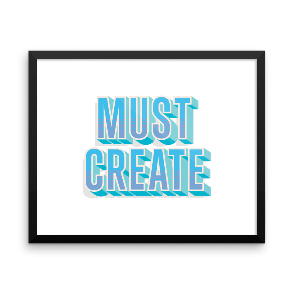 Must Create - Framed Print