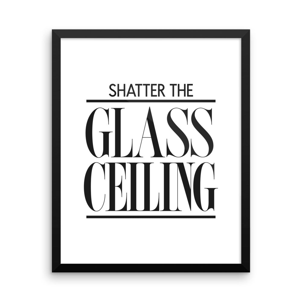 Shatter the Glass Ceiling - Framed Print