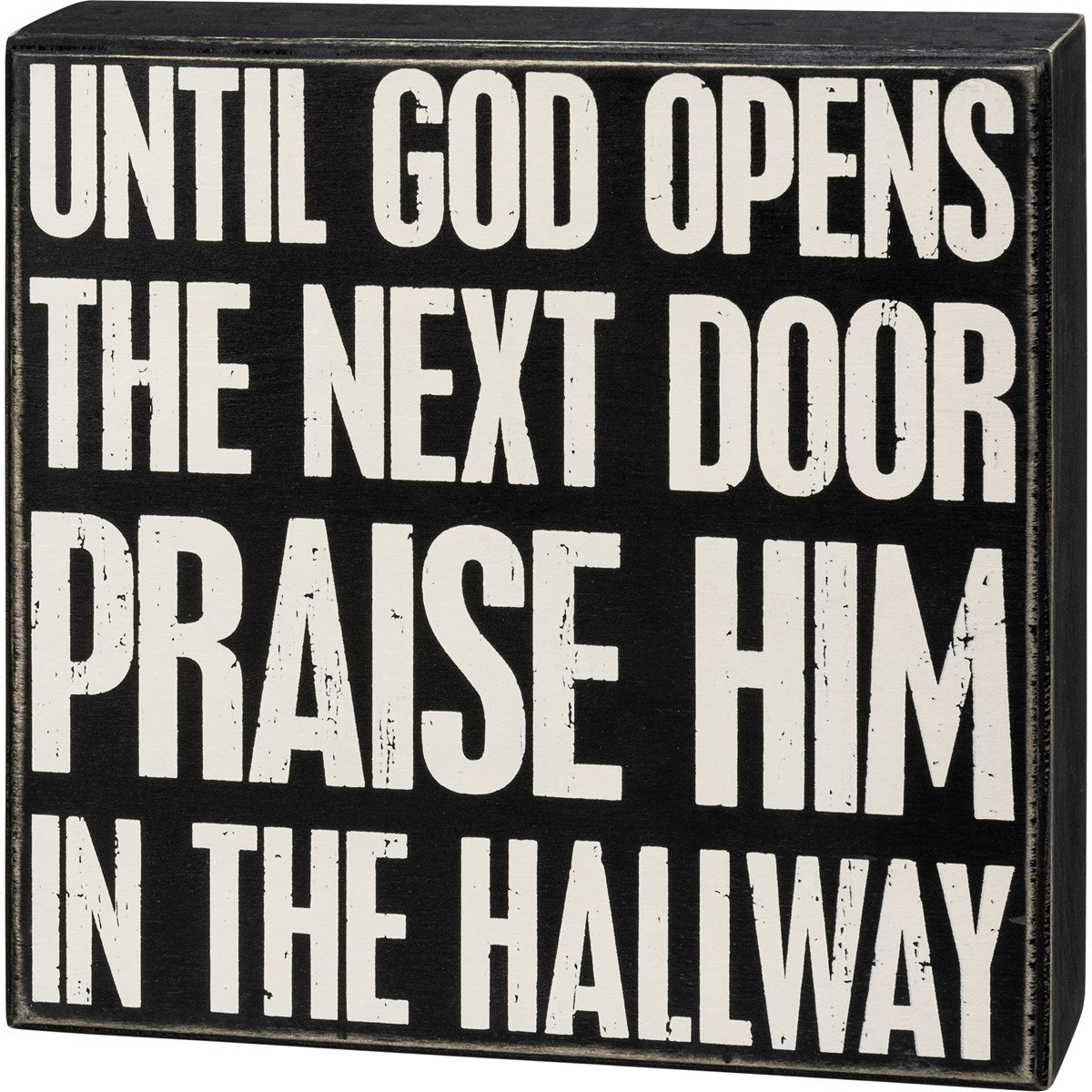 Box Sign - Praise Him In The Hallway