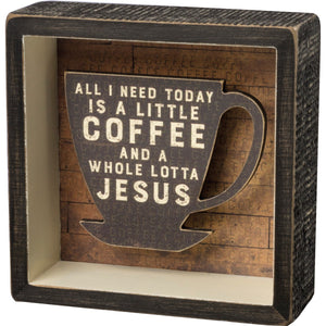 Box Sign - Coffee And A Whole Lot Of Jesus