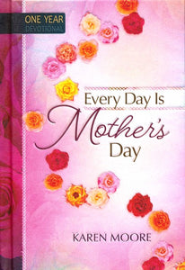 Every Day Is Mother's Day Devotional