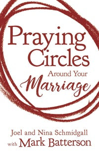 Praying Circles Around Your Marriage