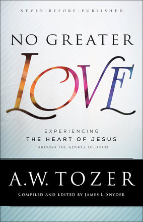 No Greater Love - A.W. Tozer