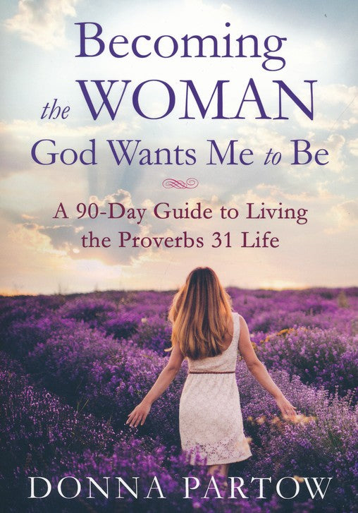 Becoming the Woman God Wants me to Be - Donna Partow
