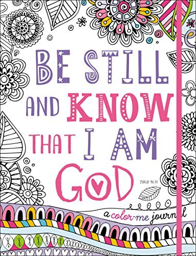 Be Still and Know Coloring Journal