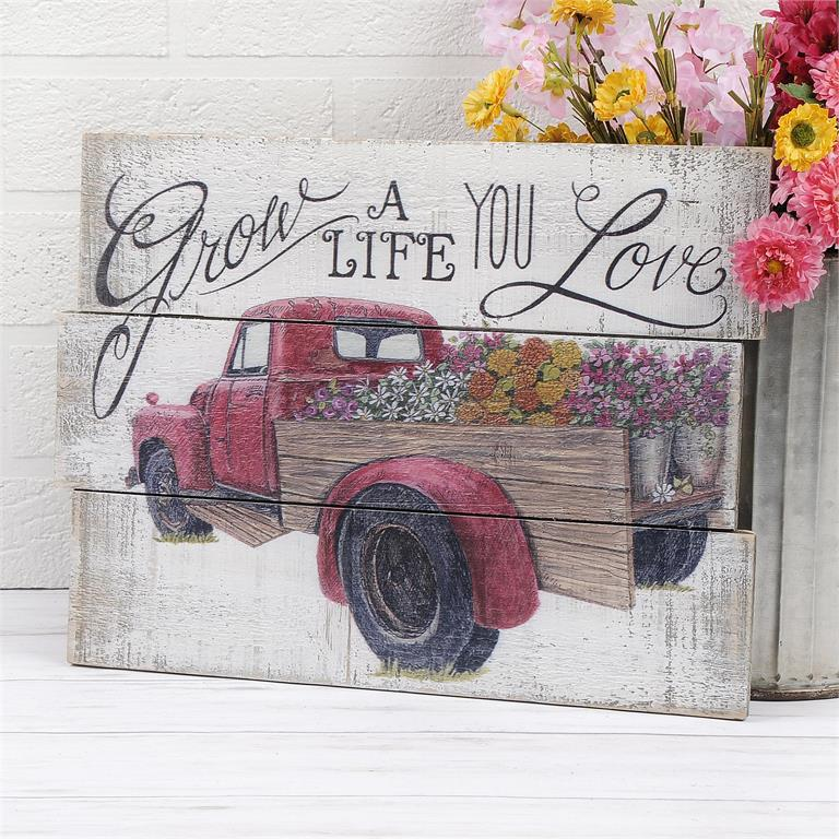 Grow A Life You Love Vintage Truck Inspirational Wood Sign