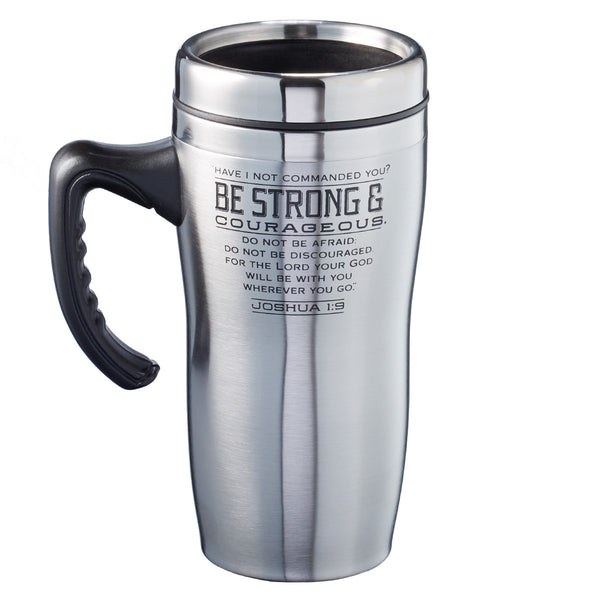 Strong and Courageous - Joshua 1:9 Stainless Steel Travel Mug